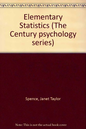 Elementary Statistics (The Century psychology series): Spence, Janet Taylor; etc.