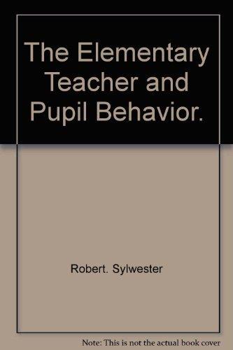 9780132606615: The elementary teacher and pupil behavior