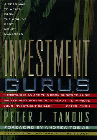 9780132607209: Investment Gurus: A Road Map to Wealth from the World's Best Money Managers (Selection of money book club)