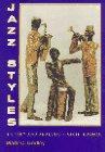 9780132609852: Jazz Styles: History and Analysis