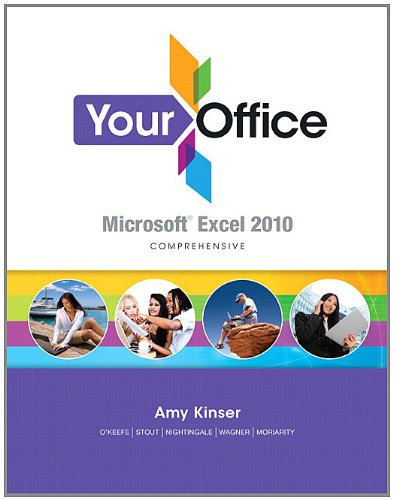 9780132610445: Your Office: Microsoft Excel 2010 Comprehensive
