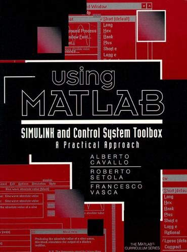 9780132610582: Using Matlab, Simulink and Control System Tool Box: A Practical Approach