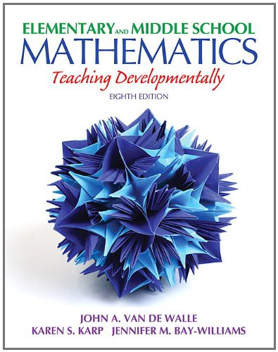 9780132612265: Elementary and Middle School Mathematics: Teaching Developmentally (8th Edition) (Teaching Student-Centered Mathematics Series)
