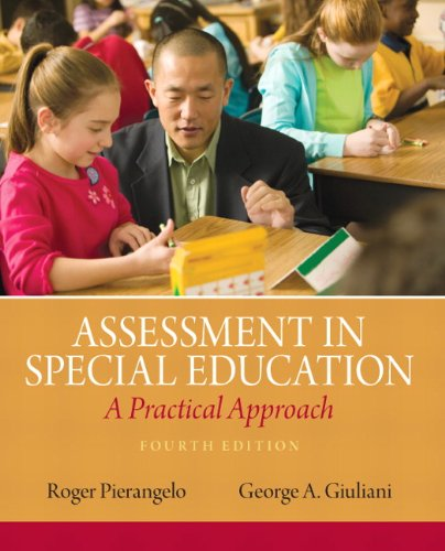 Assessment in Special Education: A Practical Approach: Pierangelo, Roger A.; Giuliani, George A.