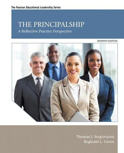 The Principalship: A Reflective Practice Perspective (Pearson Educational Leadership): Sergiovanni,...