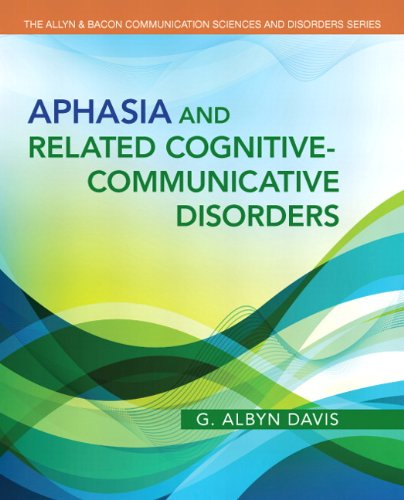 9780132614351: Aphasia and Related Cognitive-Communicative Disorders (Allyn & Bacon Communication Sciences and Disorders)