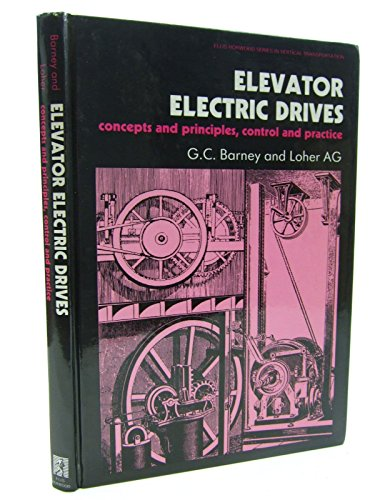 9780132614627: Elevator Electric Drives: Concepts and Principles, Control and Practice (Ellis Horwood series in vertical transportation)