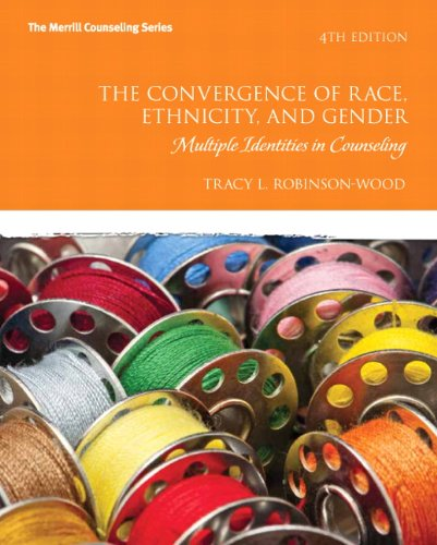 9780132615631: The Convergence of Race, Ethnicity, and Gender: Multiple Identities in Counseling (4th Edition) (Merrill Counseling)