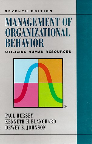 Management of Organizational Behavior: Utilizing Human Resources: Paul Hersey