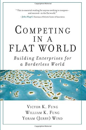 9780132618182: Competing in a Flat World: Building Enterprises for a Borderless World (paperback)