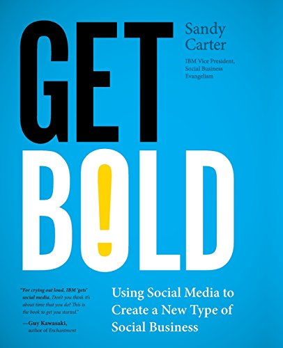 9780132618311: Get Bold: Using Social Media to Create a New Type of Social Business (IBM Press)