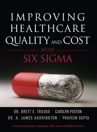 9780132618670: Improving Healthcare Quality and Cost with Six Sigma (paperback)