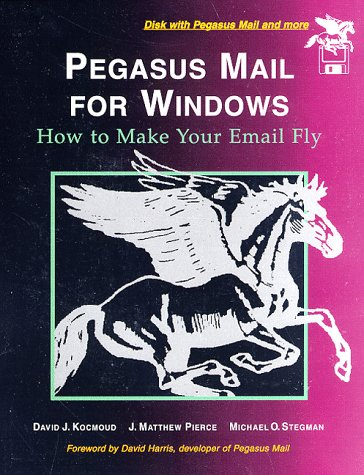 9780132619004: Pegasus Mail for Windows: How to Make Your E-Mail Fly