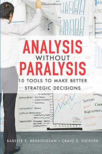 9780132619578: Analysis Without Paralysis: 10 Tools to Make Better Strategic Decisions (paperback)