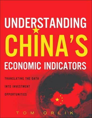 9780132620192: Understanding China's Economic Indicators: Translating the Data into Investment Opportunities