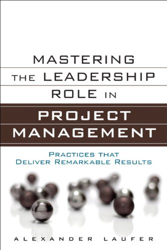 9780132620345: Mastering the Leadership Role in Project Management: Practices that Deliver Remarkable Results (FT Press Operations Management)