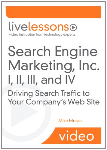 9780132620451: Search Engine Marketing, Inc. I, II, III, and IV LiveLessons (Video Training): Driving Search Traffic to Your Company's Web Site