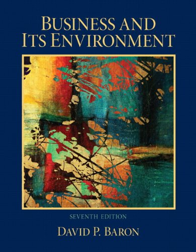 Business and Its Environment (7th Edition): David P. Baron