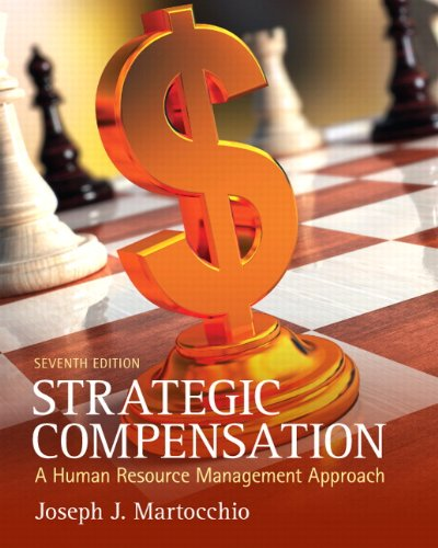 9780132620758: Strategic Compensation: A Human Resource Management Approach