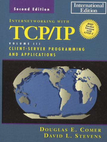 Internetworking with TCP/IP Volume 3 : Client-Server: Douglas E. Comer,