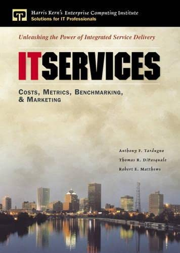 9780132621953: IT Services: Costs, Metrics, Benchmarking and Marketing (Enterprise Computing Series)