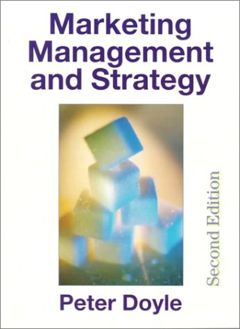 Marketing Management and Strategy (2nd Edition) (0132622394) by Peter Doyle