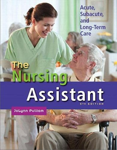 9780132622554: The Nursing Assistant: Acute, Subacute, and Long-Term Care (5th Edition)
