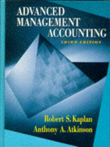 Advanced Management Accounting (3rd Edition): Robert Kaplan, Anthony