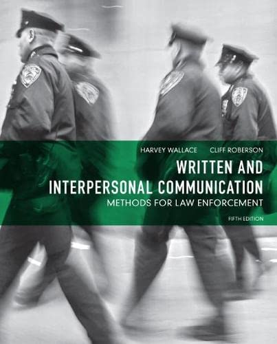 9780132623681: Written and Interpersonal Communication: Methods for Law Enforcement (5th Edition)