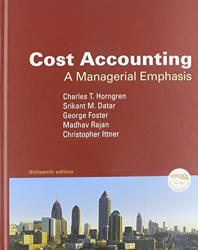 9780132624541: Cost Accounting: A Managerial Emphasis and MyAccountingLab with Pearson eText for Cost Accounting: A Managerial Emphasis Package (13th Edition)