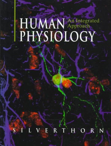 Human Physiology : An Integrated Approach: Dee Unglaub Silverthorn