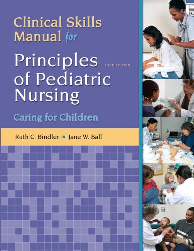 9780132625340: Clinical Skills Manual for Principles of Pediatric Nursing: Caring for Children (5th Edition)