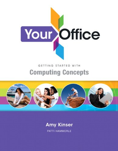 9780132625357: Your Office: Getting Started with Computing Concepts