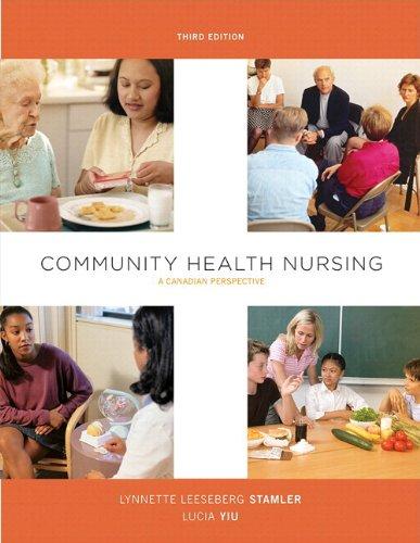 Community Health Nursing: A Canadian Perspective with MyNursingLab (3rd Edition): Stamler RN PhD, ...