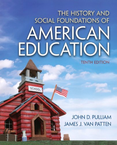 9780132626132: The History and Social Foundations of American Education (10th Edition)