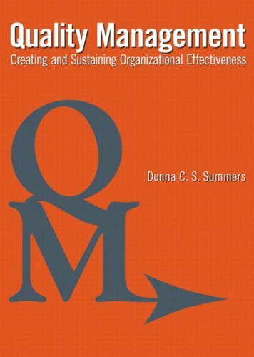 Quality Management: Creating and Sustaining Organizational Effectiveness: Donna C.S. Summers