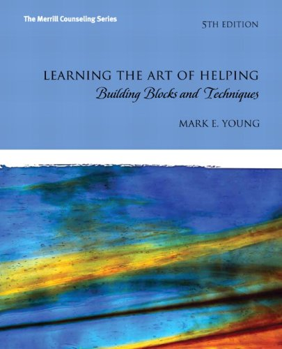 9780132627504: Learning the Art of Helping: Building Blocks and Techniques (5th Edition) (The Merrill Counseling)