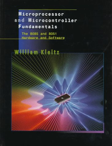 9780132628259: Microprocessor and Microcontroller Fundamentals: The 8085 and 8051 Hardware and Software