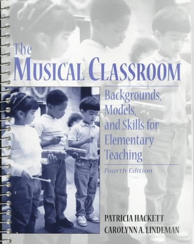 9780132628334: Musical Classroom, The: Backgrounds, Models, and Skills for Elementary Teaching