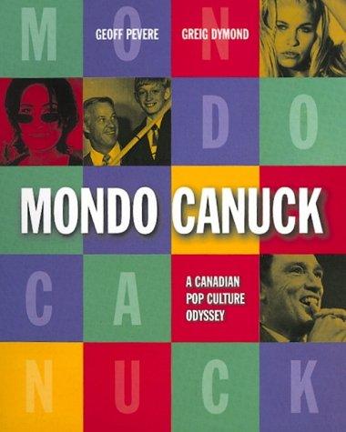 9780132630887: Mondo Canuck: A Canadian pop culture odyssey