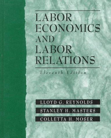9780132633109: Labor Economics and Labor Relations (11th Edition)