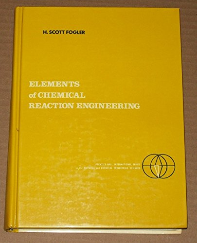 9780132634762: Elements of chemical reaction engineering (Prentice-Hall international series in the physical and chemical engineering sciences)