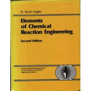 9780132635349: Elements of Chemical Reaction Engineering (Prentice-Hall International Series in the Physical and Chemical Engineering Sciences)