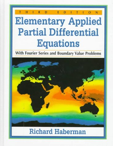 9780132638074: Elementary Applied Partial Differential Equations With Fourier Series and Boundary Value Problems (3rd Edition)