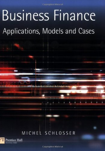 9780132646499: Business Finance: Applications, Models, and Cases