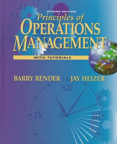 Principles of Operations Management with Tutorials: Barry Render, Jay