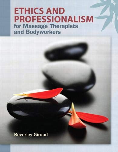 9780132653176: Ethics and Professionalism for Massage Therapists and Bodyworkers