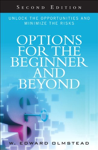 9780132655682: Options for the Beginner and Beyond: Unlock the Opportunities and Minimize the Risks