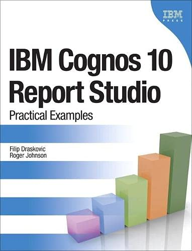 9780132656757: IBM Cognos 10 Report Studio: Practical Examples (Practical Examples Book/CD Rom)