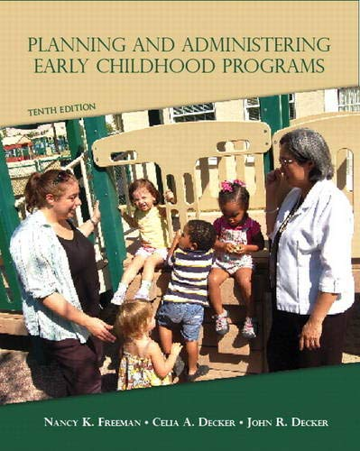 Planning and Administering Early Childhood Programs (10th: Freeman, Nancy K.,